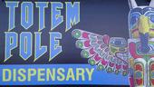 The Totem Pole Dispensary